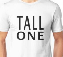 Tall One Unisex T-Shirt