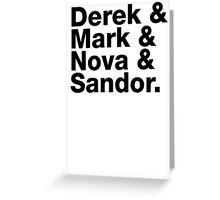 Derek & Mark & Nova & Sandor (Black) Greeting Card