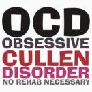 Twilight OCD Obsessive Cullen Disorder T-Shirt by fifilaroach