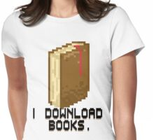 I DOWNLOAD BOOKS! Womens Fitted T-Shirt