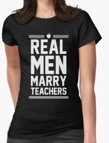 Real Men Marry Teachers Womens Fitted T-Shirt