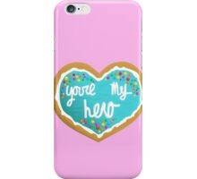 You're my hero iPhone Case/Skin