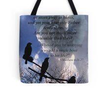Matthew 6:26-27 Tote Bag
