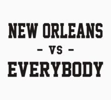 New Orleans vs Everybody by heeheetees