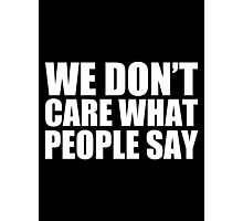 We Don't Care What People Say - Kanye West Photographic Print
