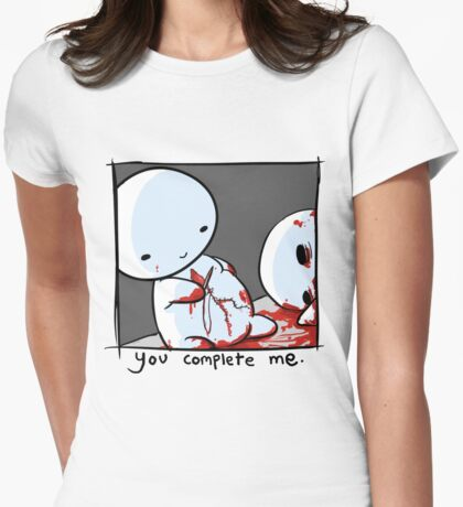 You Complete Me, Sadly. Womens Fitted T-Shirt