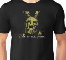 Five Nights At Freddy's- I AM STILL HERE Unisex T-Shirt