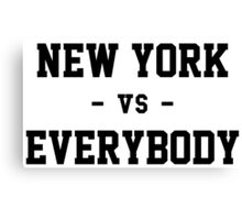 New York vs Everybody Canvas Print