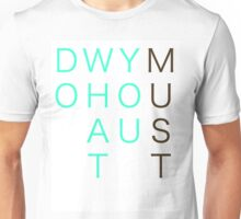 Do What You Must- Beachy Unisex T-Shirt