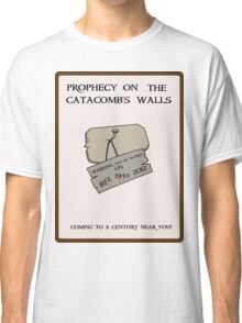 Prophecy on the Catacomb Walls Classic T-Shirt