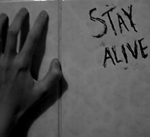 Stay Alive by Anna Shishkovskaya