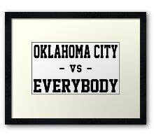Oklahoma City vs Everybody Framed Print