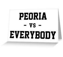 Peoria vs Everybody Greeting Card
