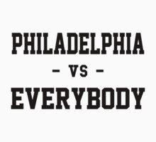 Philadelphia vs Everybody by heeheetees