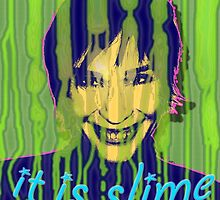 IT IS SLIME by Angelina Elander