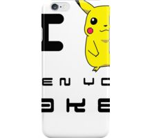 I Pikachu when your Naked iPhone Case/Skin