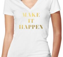 Make it Happen Faux Gold Foil Women's Fitted V-Neck T-Shirt