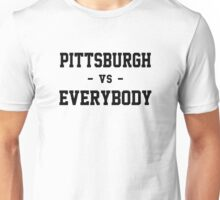 Pittsburgh vs Everybody Unisex T-Shirt