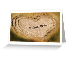 I love you... Greeting Card