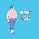 Gender Rolls by sogr00d