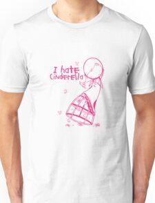 I hate Cinderella Girl Unisex T-Shirt