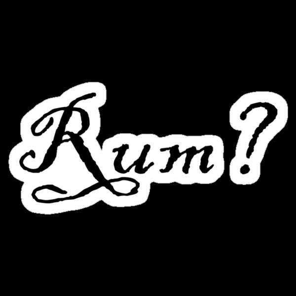 Rum? by digerati