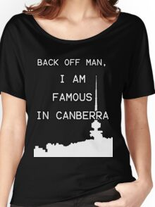 Famous in Canberra Women's Relaxed Fit T-Shirt