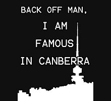 Famous in Canberra Unisex T-Shirt
