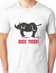 Born Tough Unisex T-Shirt