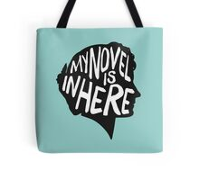 My Novel Is In Here Tote Bag