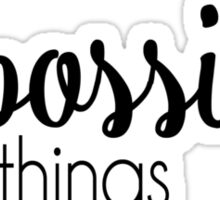 Six Impossible Things Sticker