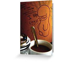 I HAD EggS! Greeting Card