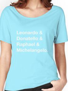 Leonardo & Donatello & Raphael & Michelangelo. Women's Relaxed Fit T-Shirt