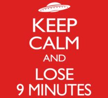 Keep Calm and Lose 9 Minutes by sirwatson