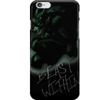 Beast Within iPhone Case/Skin
