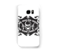 The Good Die Young, The Great Never Die Samsung Galaxy Case/Skin