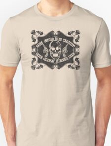 The Good Die Young, The Great Never Die T-Shirt
