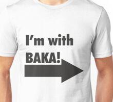 I'm with BAKA!  Unisex T-Shirt