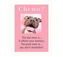Chemo, funny Pit Bull Art Print