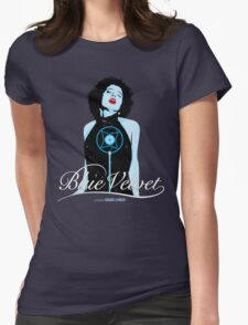 Blue Velvet - Dorothy Vallens Womens Fitted T-Shirt