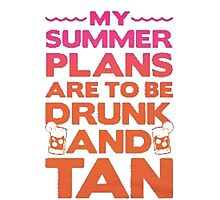 Drunk and Tan Photographic Print