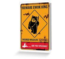 BEWARE EWOK XING Greeting Card