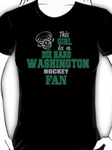 THIS GIRL IS A DIE HARD WASHINGTON HOCKEY FAN T-Shirt