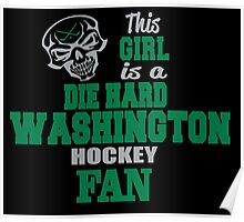 THIS GIRL IS A DIE HARD WASHINGTON HOCKEY FAN Poster