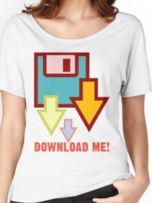 Download me! Women's Relaxed Fit T-Shirt