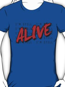 I'm Still Alive Seattle Grunge Music Anthem T-Shirt