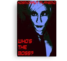 Who's the boss? Canvas Print