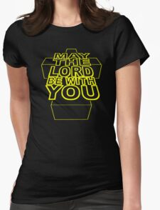 MAY THE LORD BE WITH YOU Womens Fitted T-Shirt