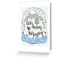 Lets go on an adventure Greeting Card