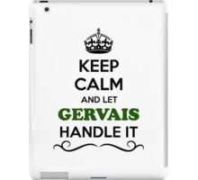Keep Calm and Let GERVAIS Handle it iPad Case/Skin